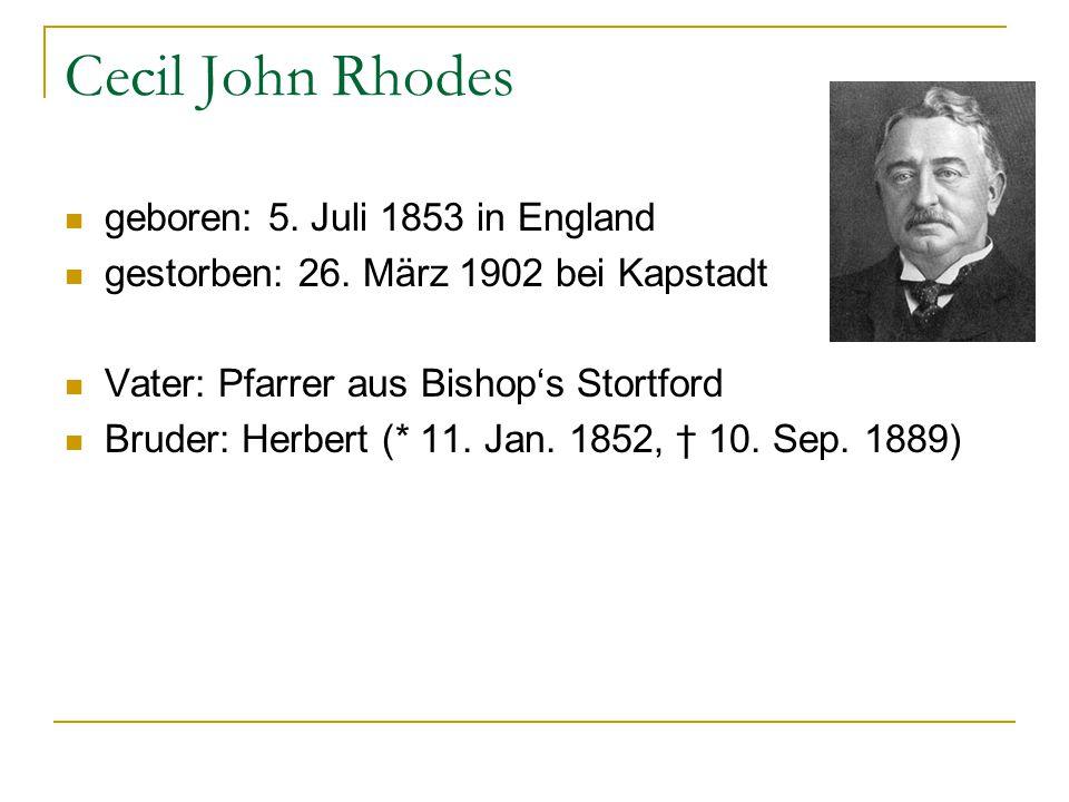 Cecil John Rhodes geboren: 5. Juli 1853 in England