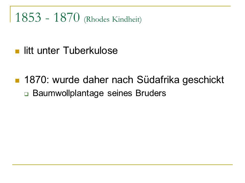 1853 - 1870 (Rhodes Kindheit) litt unter Tuberkulose