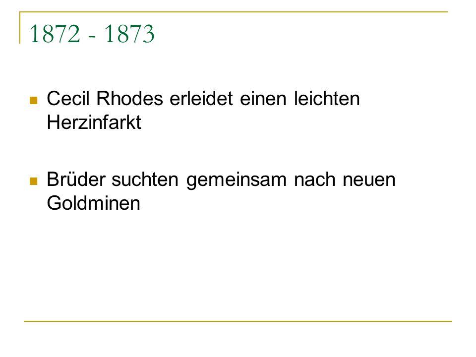 1872 - 1873 Cecil Rhodes erleidet einen leichten Herzinfarkt