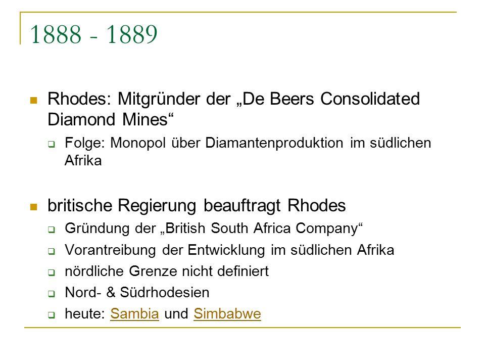 """1888 - 1889 Rhodes: Mitgründer der """"De Beers Consolidated Diamond Mines Folge: Monopol über Diamantenproduktion im südlichen Afrika."""