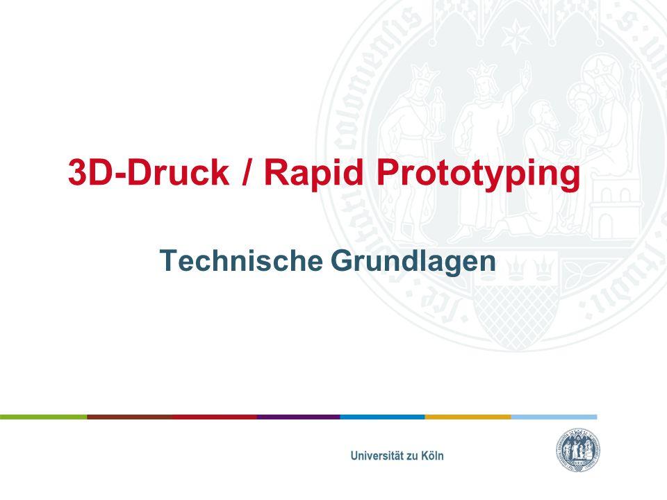 3D-Druck / Rapid Prototyping