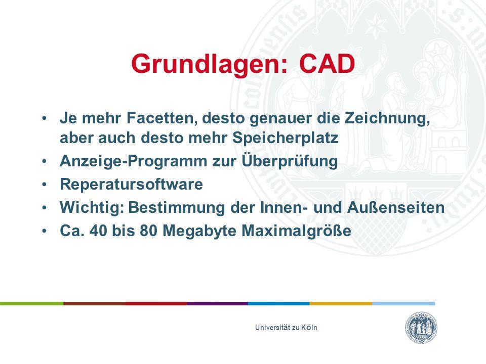 Grundlagen: CAD Je mehr Facetten, desto genauer die Zeichnung, aber auch desto mehr Speicherplatz. Anzeige-Programm zur Überprüfung.