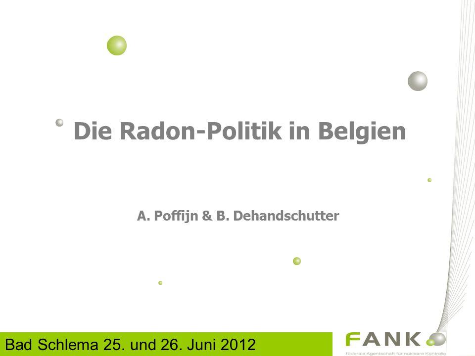 Die Radon-Politik in Belgien A. Poffijn & B. Dehandschutter