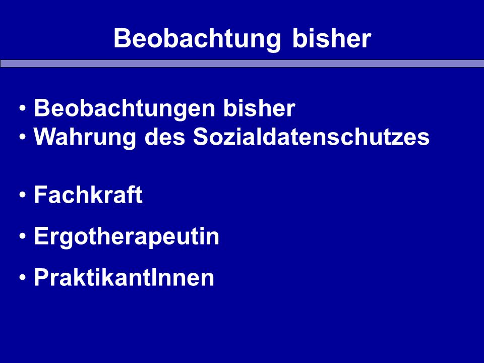 Beobachtung bisher Beobachtungen bisher