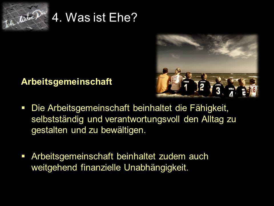 4. Was ist Ehe Arbeitsgemeinschaft