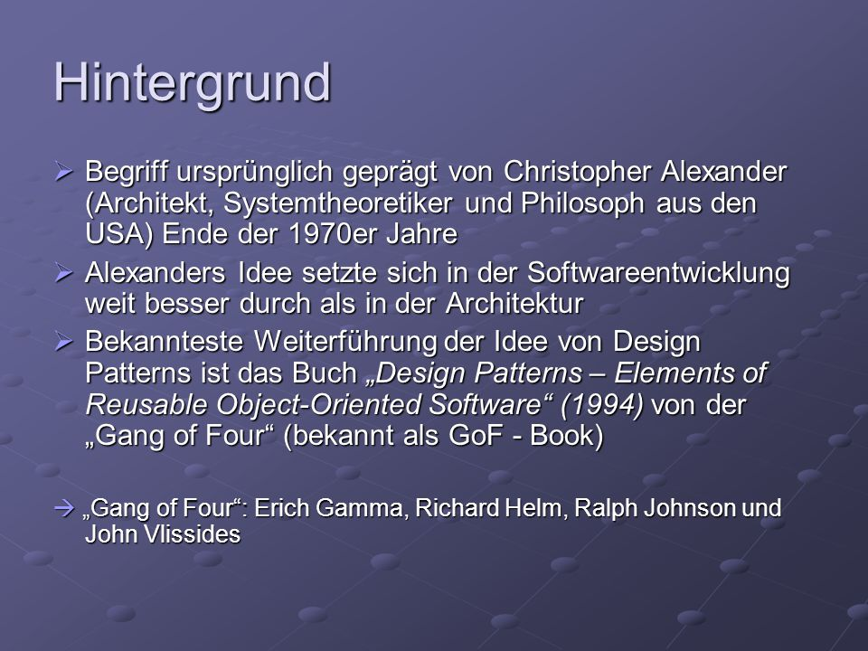 Hintergrund Begriff ursprünglich geprägt von Christopher Alexander (Architekt, Systemtheoretiker und Philosoph aus den USA) Ende der 1970er Jahre.