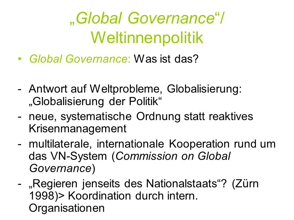 """Global Governance / Weltinnenpolitik"