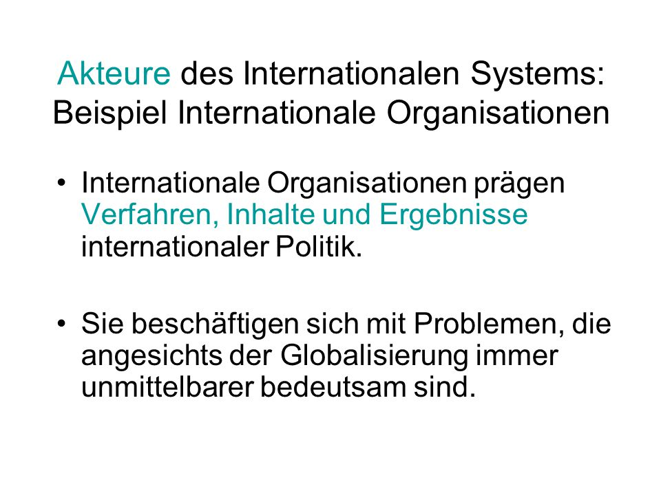 Akteure des Internationalen Systems: Beispiel Internationale Organisationen