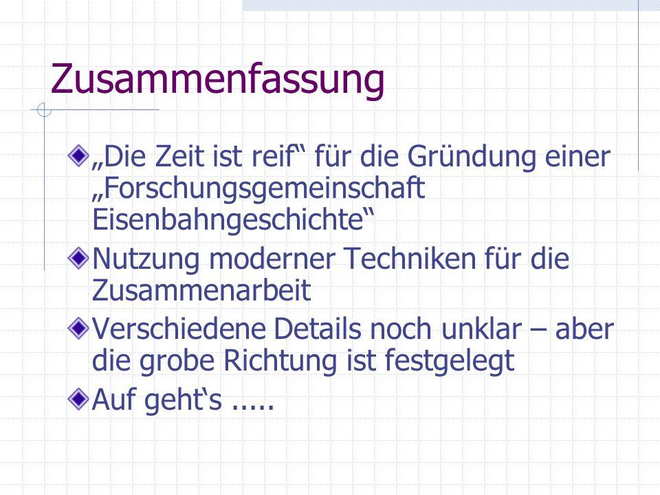 """Zusammenfassung """"Die Zeit ist reif für die Gründung einer """"Forschungsgemeinschaft Eisenbahngeschichte"""