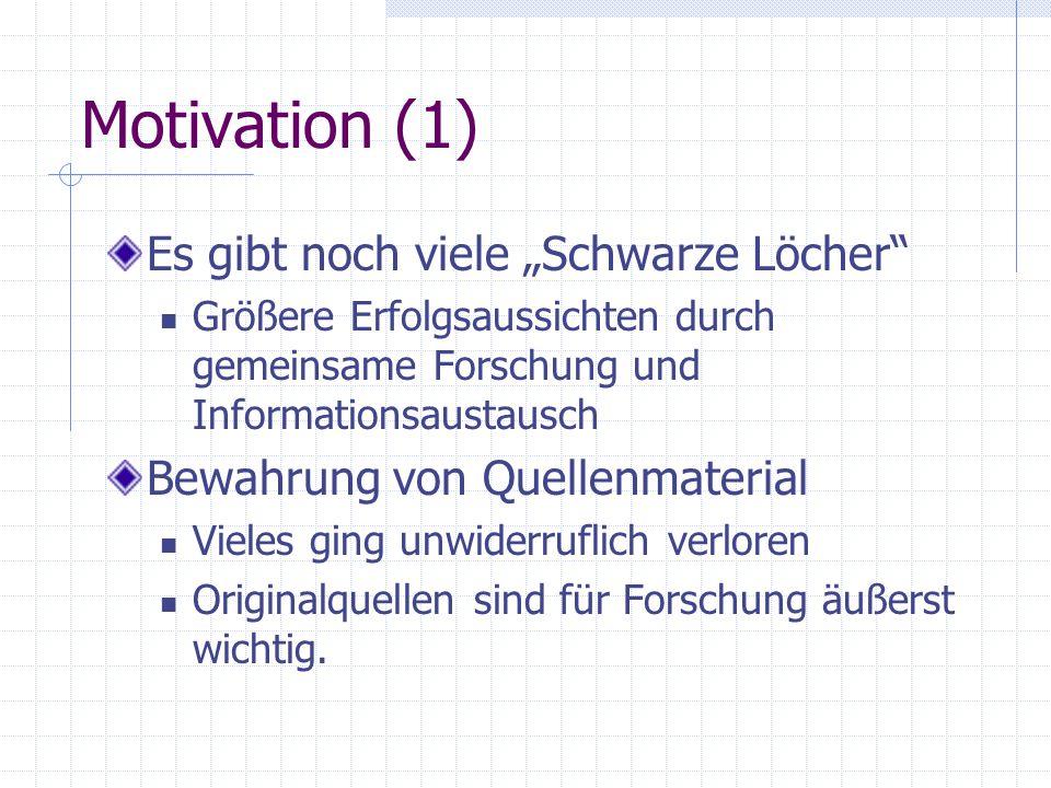 """Motivation (1) Es gibt noch viele """"Schwarze Löcher"""