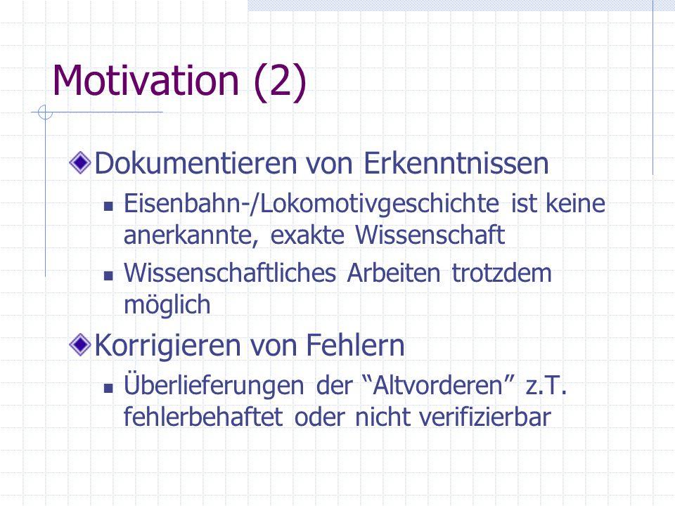 Motivation (2) Dokumentieren von Erkenntnissen Korrigieren von Fehlern