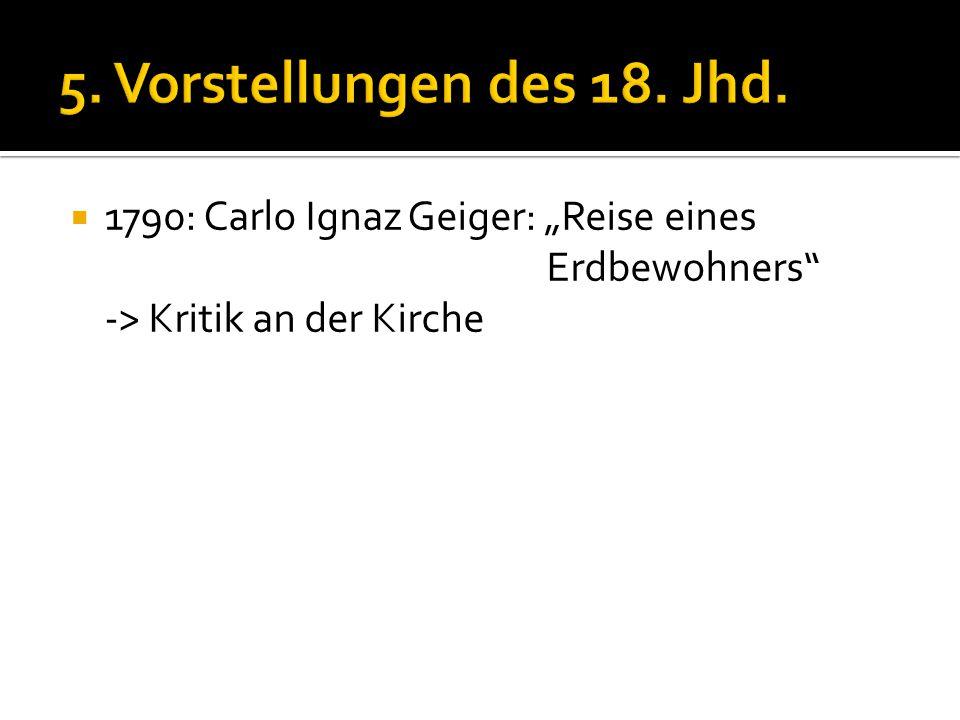 """5. Vorstellungen des 18. Jhd. 1790: Carlo Ignaz Geiger: """"Reise eines"""