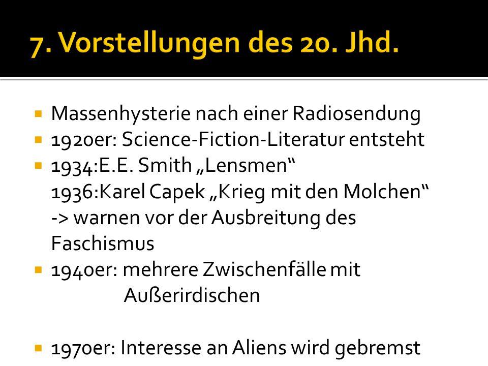 7. Vorstellungen des 20. Jhd. Massenhysterie nach einer Radiosendung