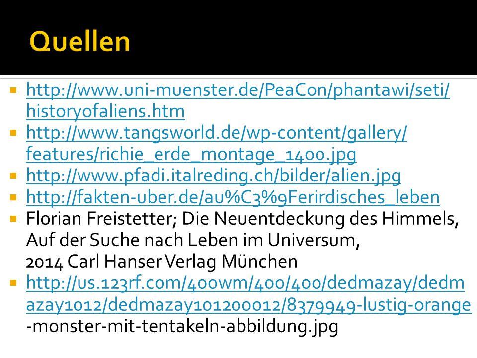 Quellen http://www.uni-muenster.de/PeaCon/phantawi/seti/ historyofaliens.htm.