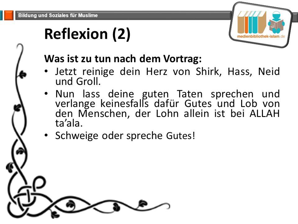 Reflexion (2) Was ist zu tun nach dem Vortrag: