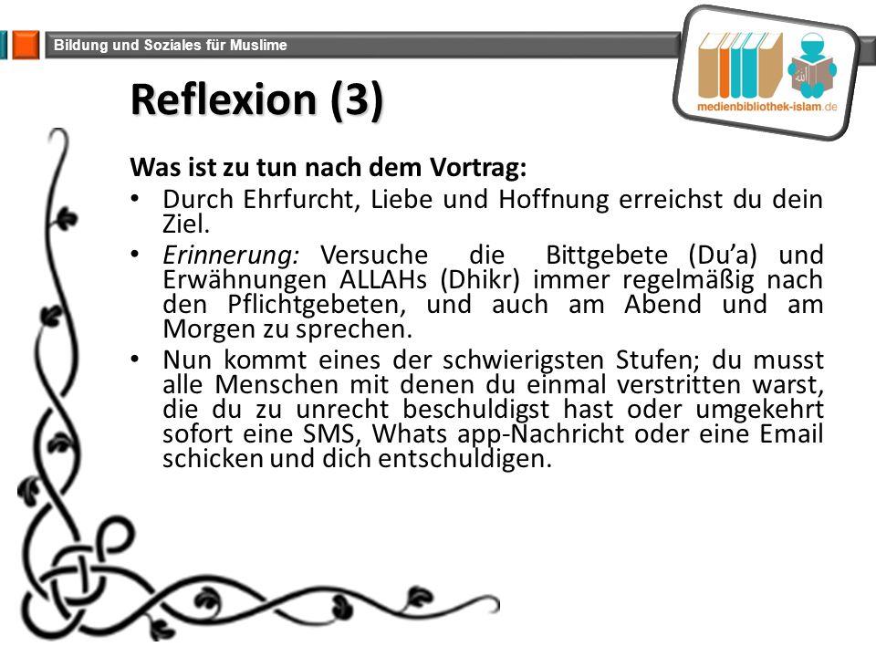 Reflexion (3) Was ist zu tun nach dem Vortrag: