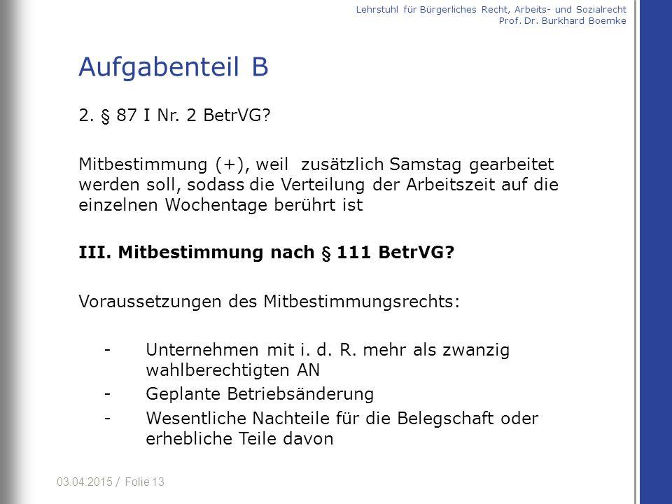 Aufgabenteil B 2. § 87 I Nr. 2 BetrVG