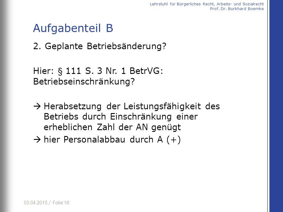 Aufgabenteil B 2. Geplante Betriebsänderung
