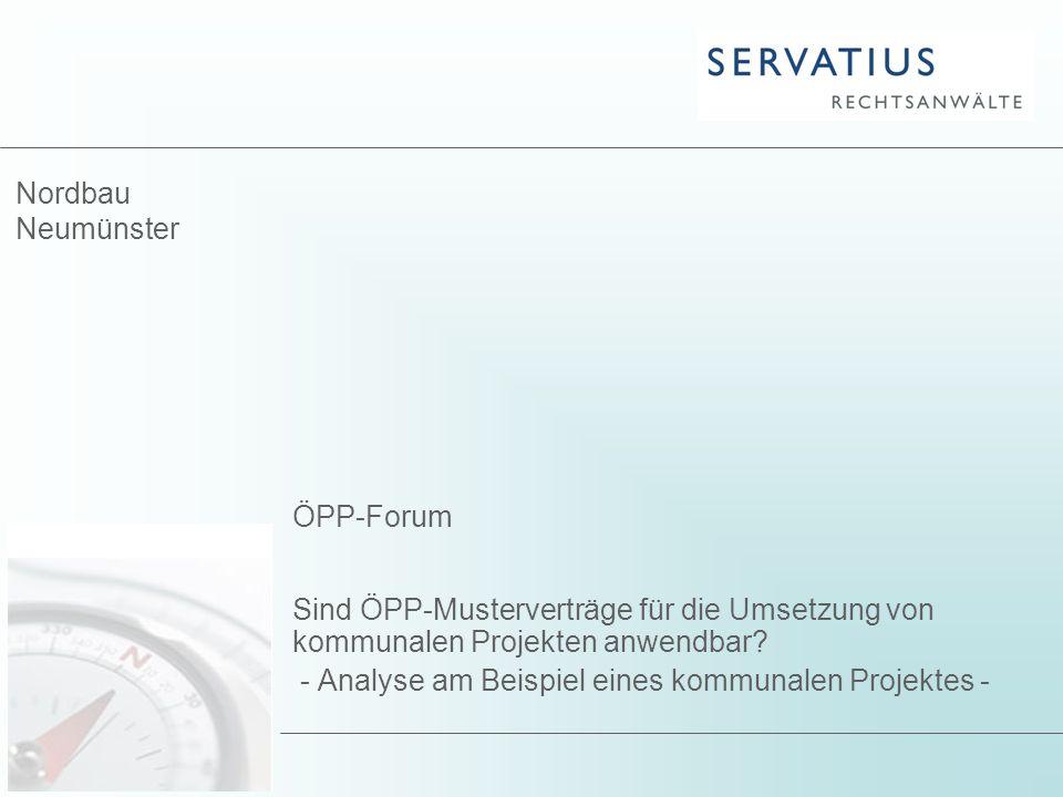 Nordbau Neumünster ÖPP-Forum. Sind ÖPP-Musterverträge für die Umsetzung von kommunalen Projekten anwendbar