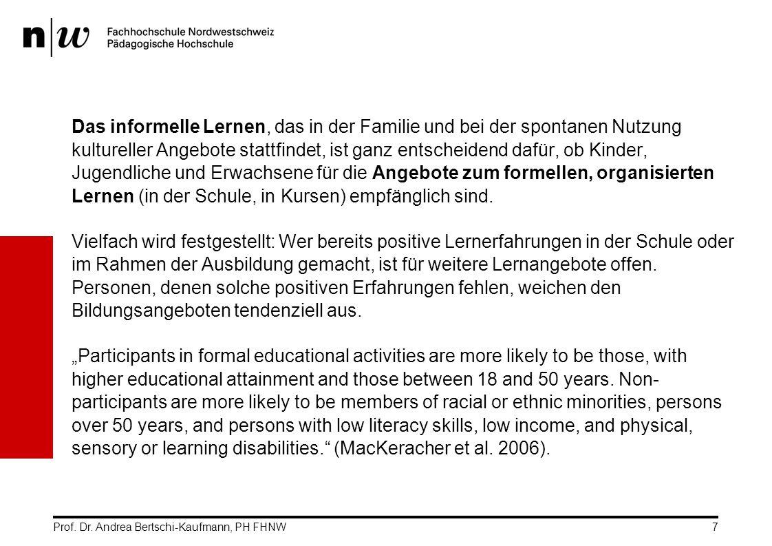 Das informelle Lernen, das in der Familie und bei der spontanen Nutzung kultureller Angebote stattfindet, ist ganz entscheidend dafür, ob Kinder, Jugendliche und Erwachsene für die Angebote zum formellen, organisierten Lernen (in der Schule, in Kursen) empfänglich sind.