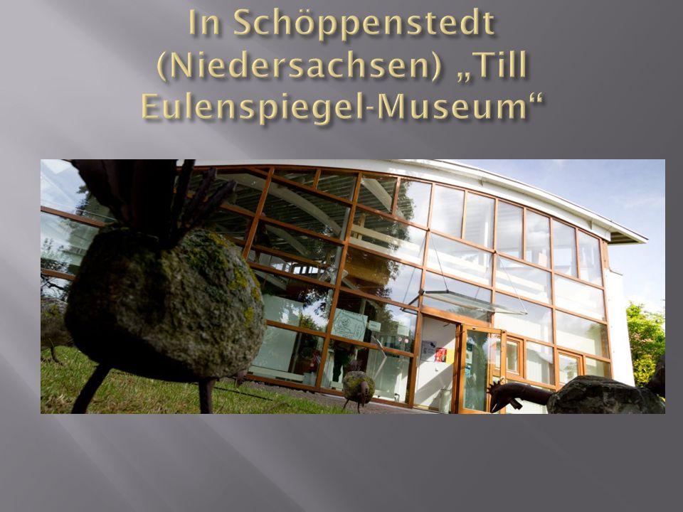 "In Schöppenstedt (Niedersachsen) ""Till Eulenspiegel-Museum"