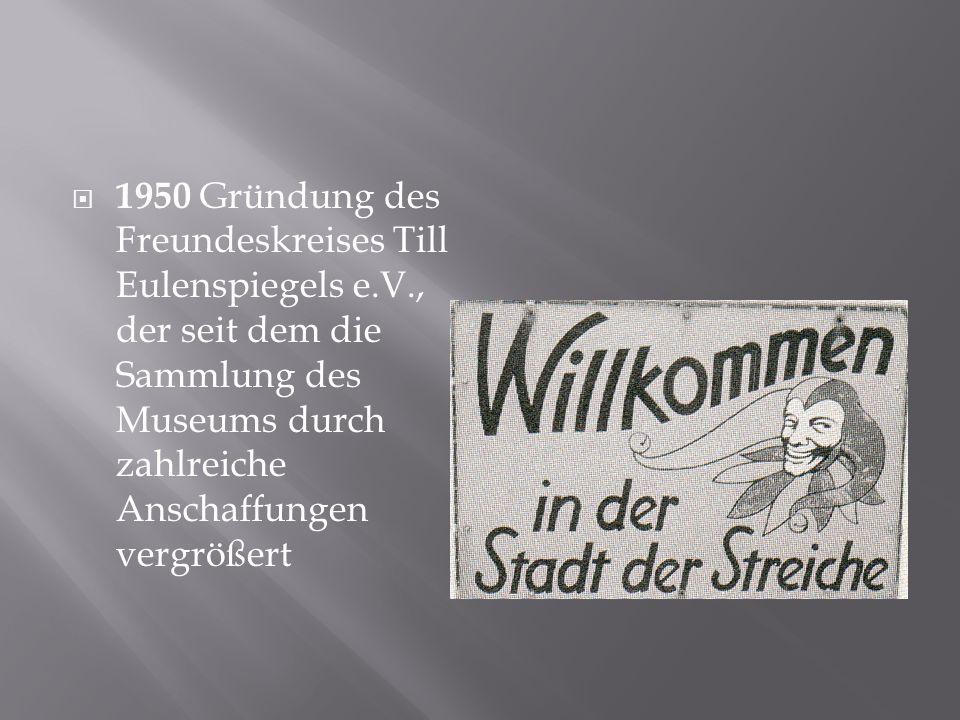 1950 Gründung des Freundeskreises Till Eulenspiegels e. V