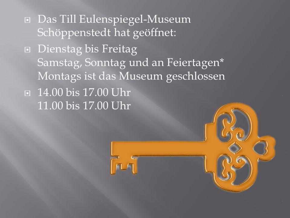 Das Till Eulenspiegel-Museum Schöppenstedt hat geöffnet:
