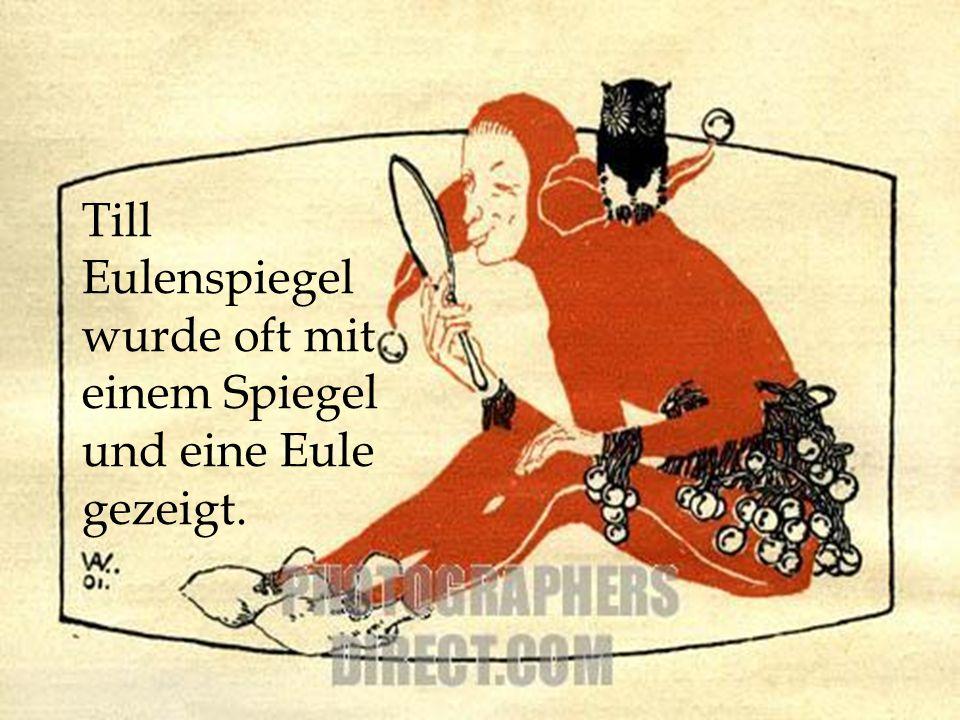 Till Eulenspiegel wurde oft mit einem Spiegel und eine Eule gezeigt.