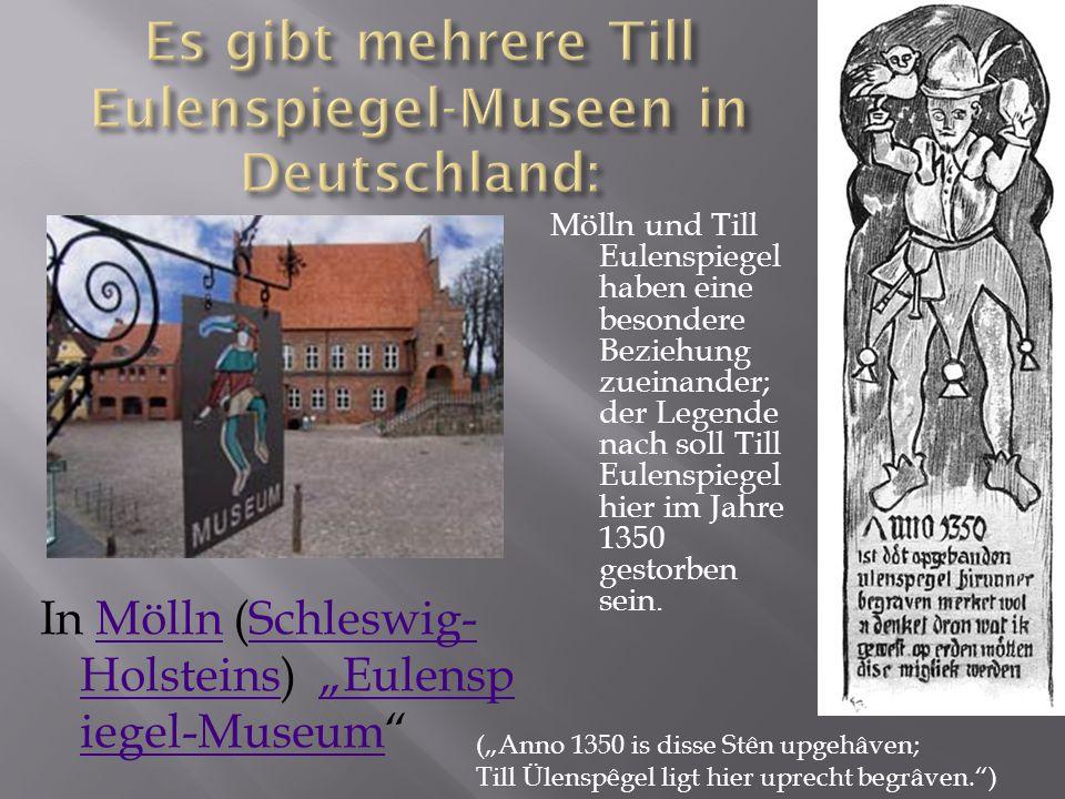 Es gibt mehrere Till Eulenspiegel-Museen in Deutschland: