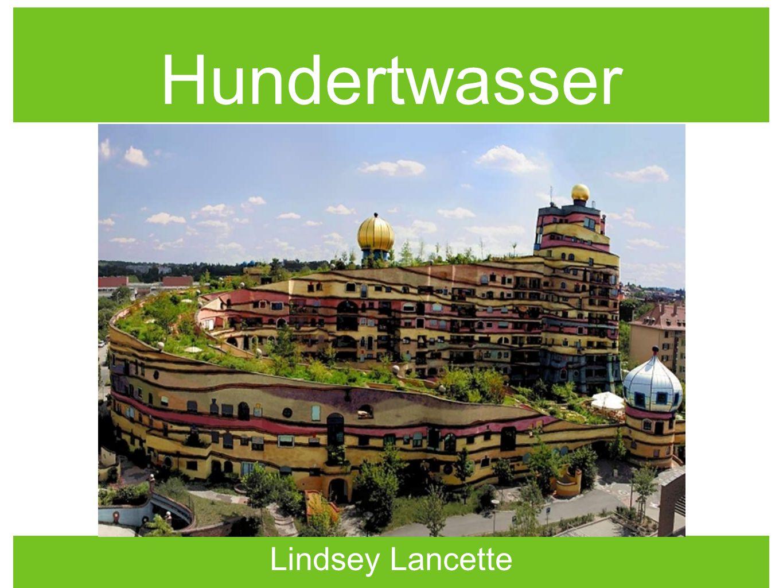 Hundertwasser Lindsey Lancette
