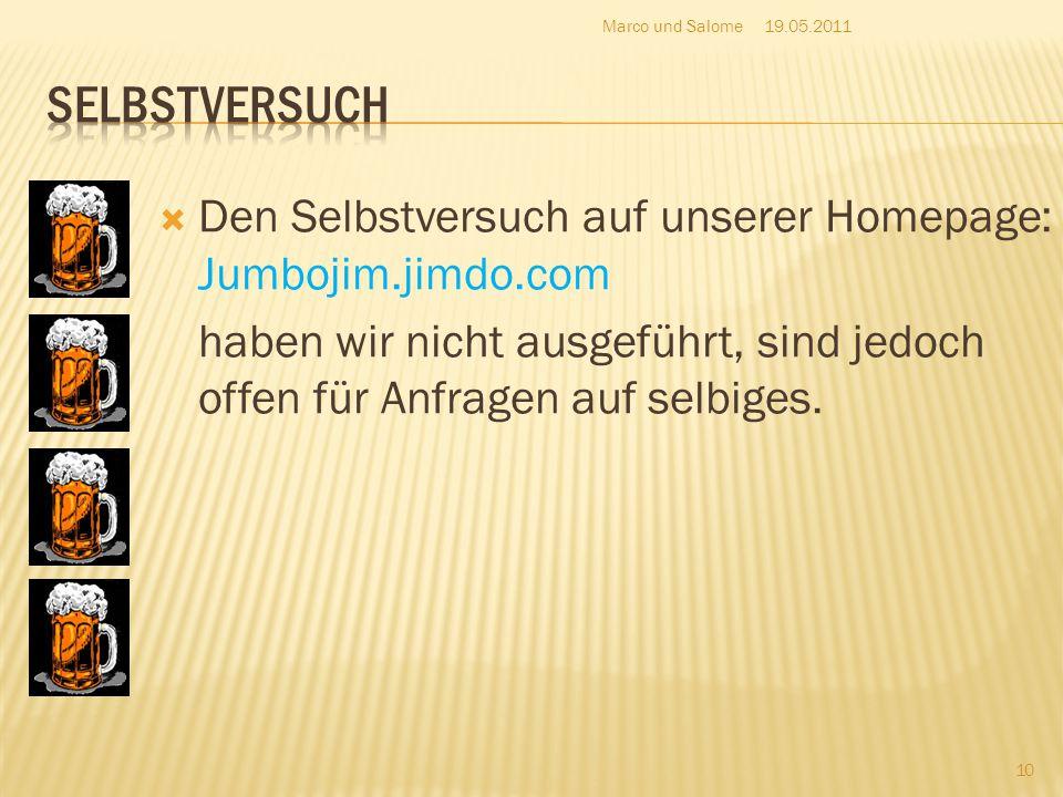 Marco und Salome 19.05.2011. Selbstversuch. Den Selbstversuch auf unserer Homepage: Jumbojim.jimdo.com.