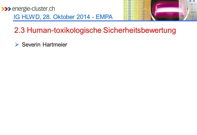 2.3 Human-toxikologische Sicherheitsbewertung