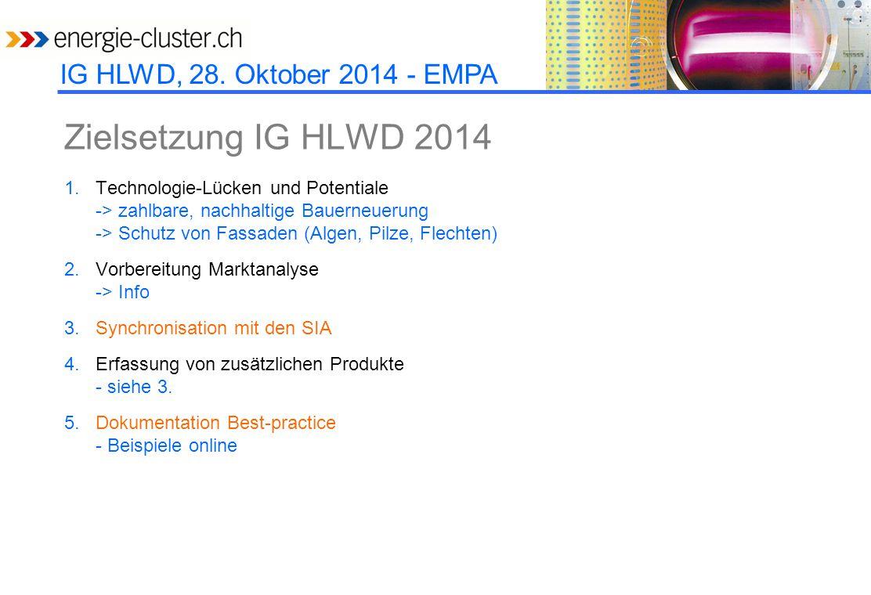 Zielsetzung IG HLWD 2014 Technologie-Lücken und Potentiale -> zahlbare, nachhaltige Bauerneuerung -> Schutz von Fassaden (Algen, Pilze, Flechten)
