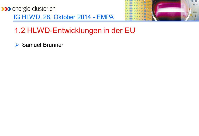 1.2 HLWD-Entwicklungen in der EU