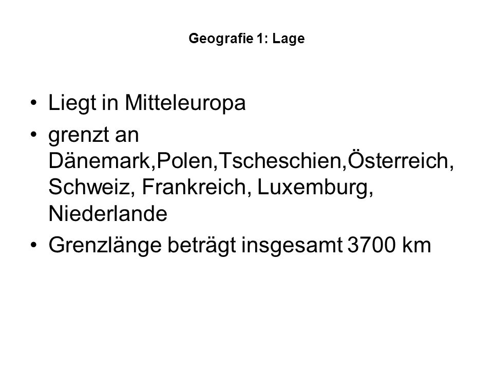 Grenzlänge beträgt insgesamt 3700 km
