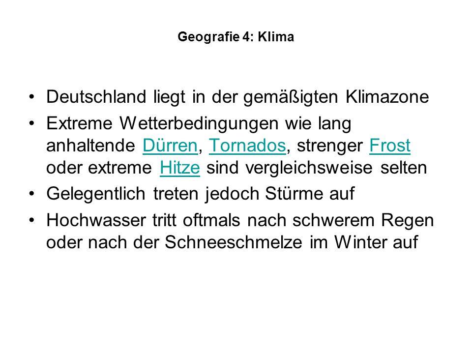 Deutschland liegt in der gemäßigten Klimazone