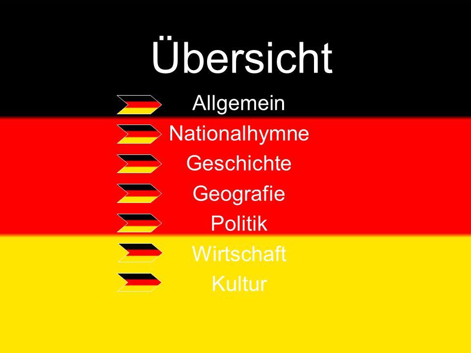 Allgemein Nationalhymne Geschichte Geografie Politik Wirtschaft Kultur