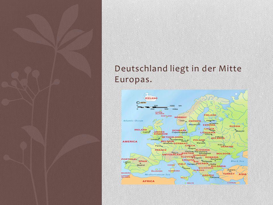 Deutschland liegt in der Mitte Europas.