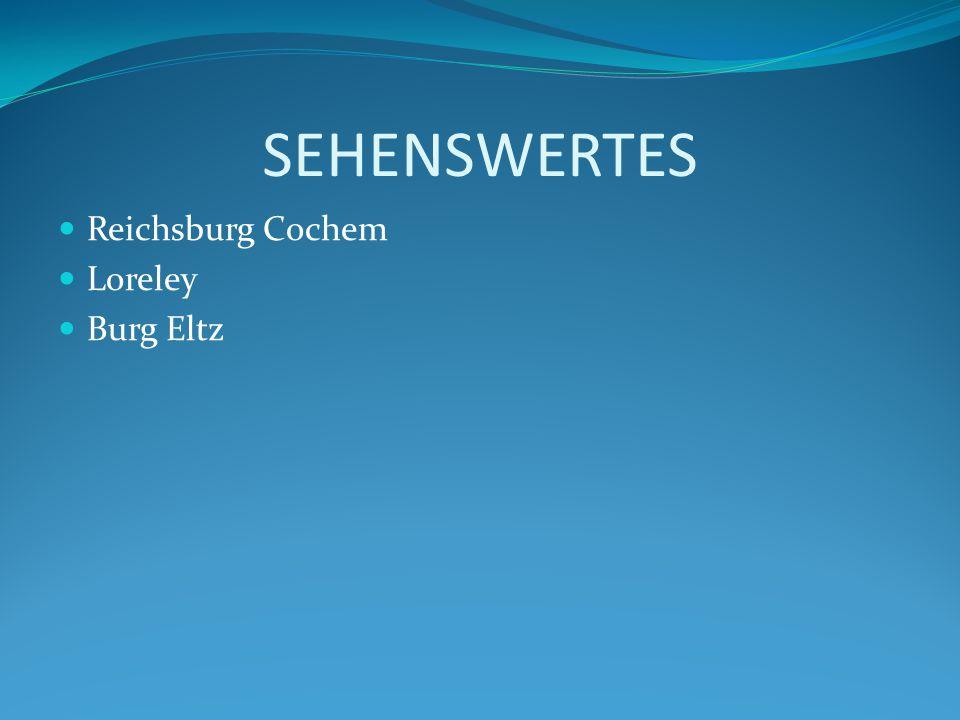 SEHENSWERTES Reichsburg Cochem Loreley Burg Eltz