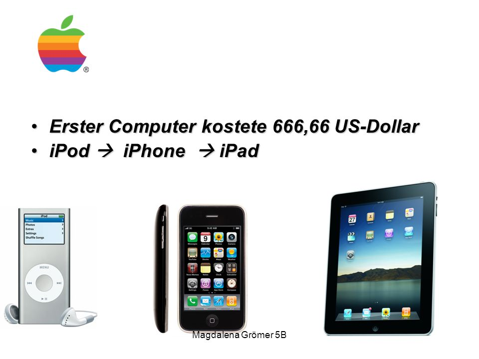 Erster Computer kostete 666,66 US-Dollar iPod  iPhone  iPad