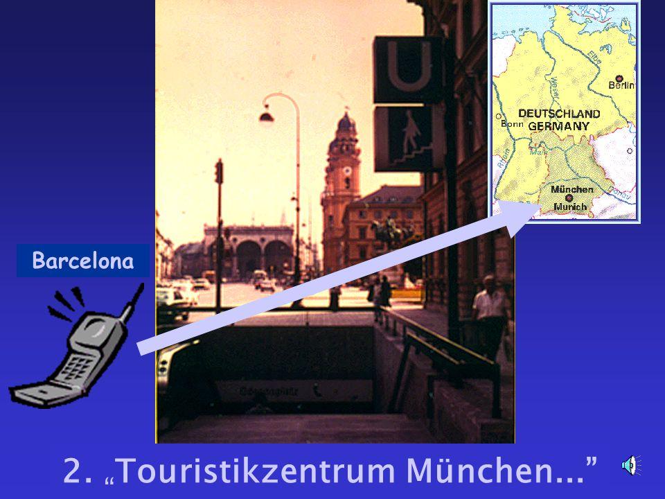 2. Touristikzentrum München...
