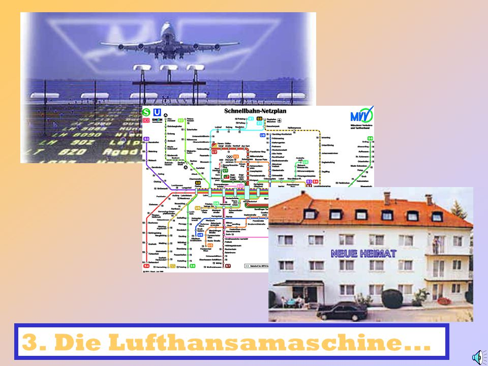 3. Die Lufthansamaschine...