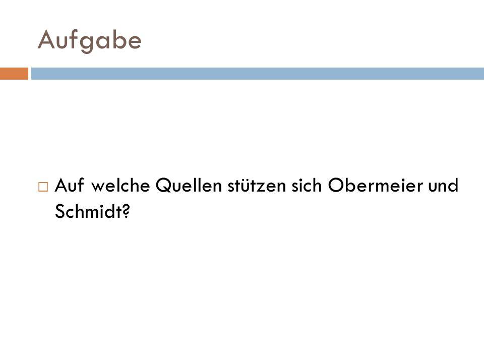 Aufgabe Auf welche Quellen stützen sich Obermeier und Schmidt