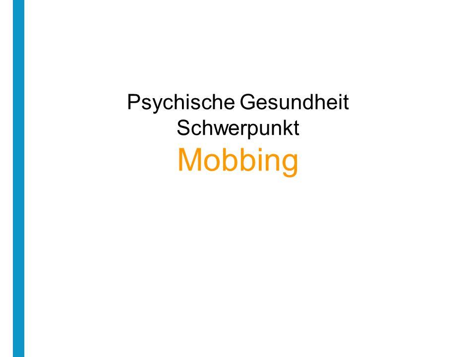 Psychische Gesundheit Schwerpunkt Mobbing