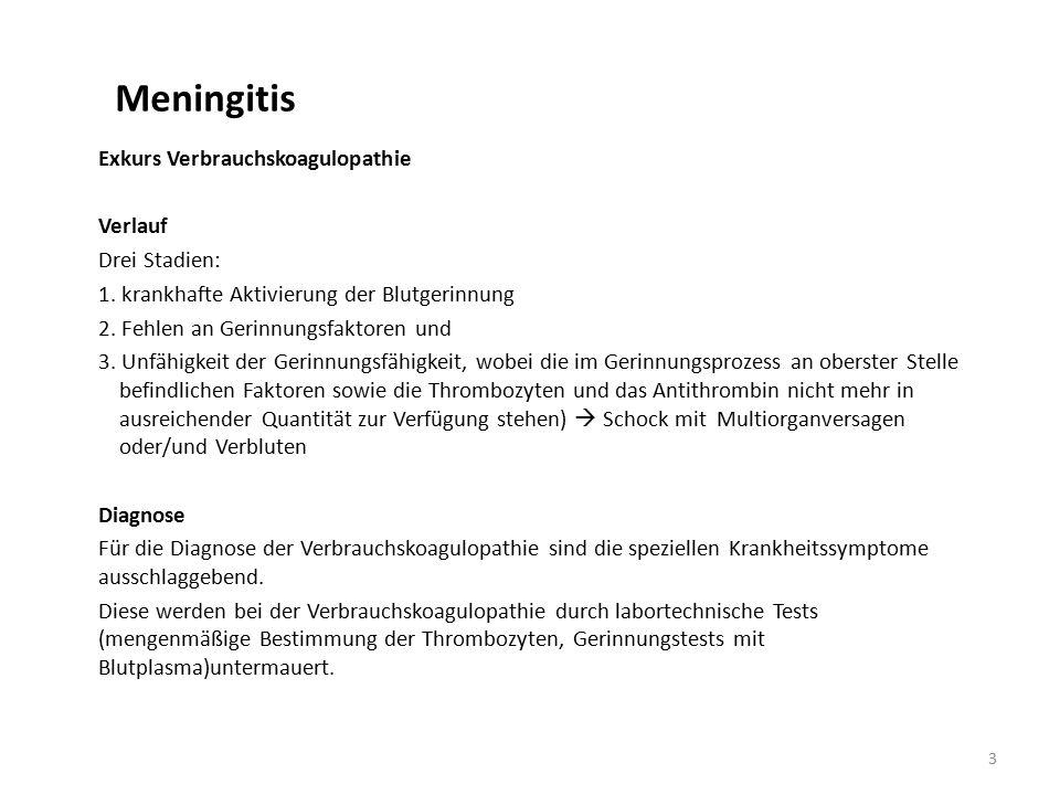 Meningitis Exkurs Verbrauchskoagulopathie Verlauf Drei Stadien: