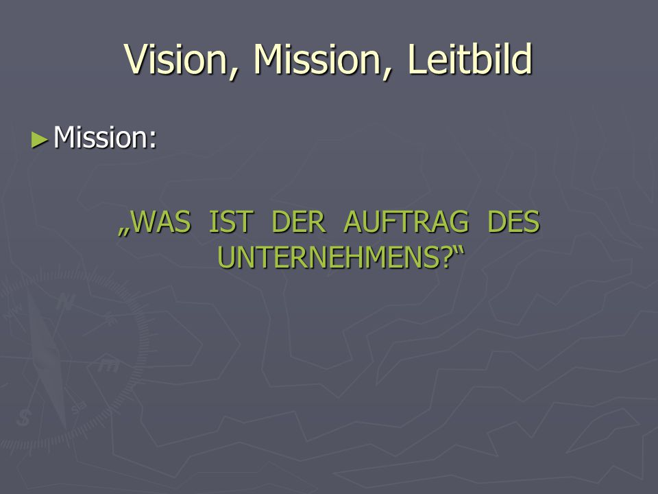 Vision, Mission, Leitbild
