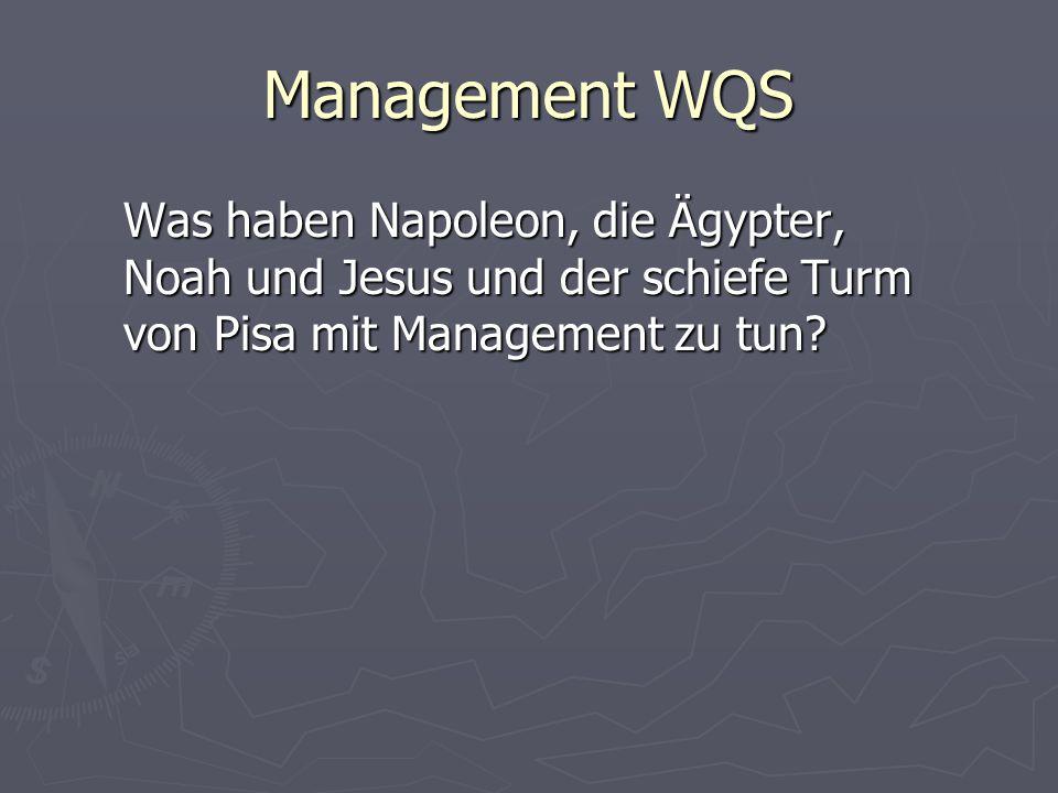 Management WQS Was haben Napoleon, die Ägypter, Noah und Jesus und der schiefe Turm von Pisa mit Management zu tun