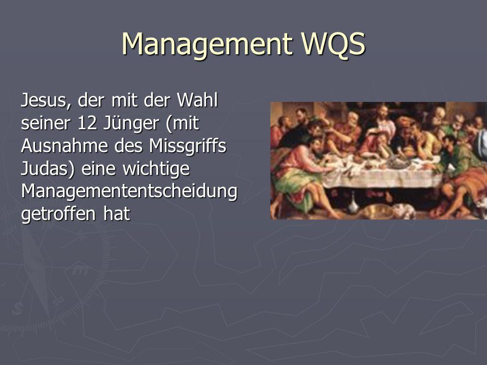 Management WQS Jesus, der mit der Wahl seiner 12 Jünger (mit Ausnahme des Missgriffs Judas) eine wichtige Managemententscheidung getroffen hat.