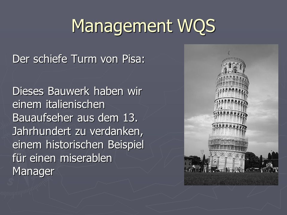 Management WQS Der schiefe Turm von Pisa: