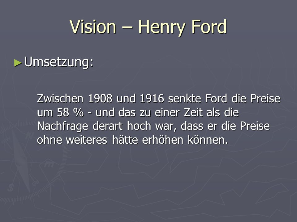 Vision – Henry Ford Umsetzung: